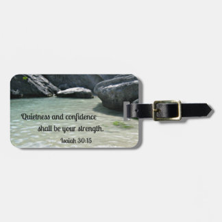 Isaiah 30:15 Quietness and confidence shall.... Luggage Tag