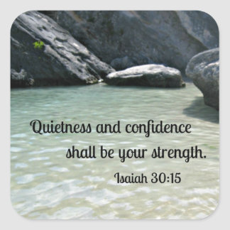 Isaiah 30:15 Quietness and confidence shall.... Square Sticker