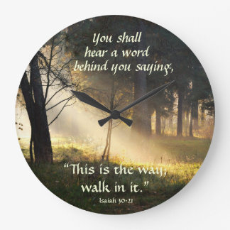 "Isaiah 30:21 ""This is the way, walk in it."" Large Clock"