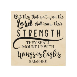 Isaiah 40:31 KJV Wood Wall Decor