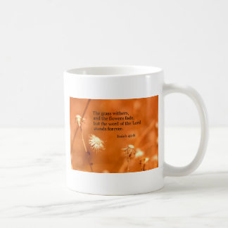 Isaiah 40:8 The grass withers and the flowers fade Coffee Mug