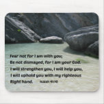 Isaiah 41:10 Fear not for I am with you... Mousepad