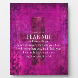 Isaiah 41:10 Fear not, for I am with you Plaque