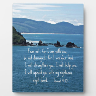 Isaiah 41:10 Fear not for I am with you... Plaque