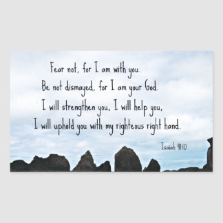 Isaiah 41:10 Fear not for I am with you... Sticker