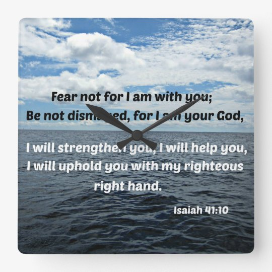 Isaiah 41:10 Fear not for I am with you... Wallclock