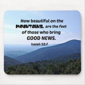 Isaiah 52:7 How beautiful on the mountains are Mouse Pad