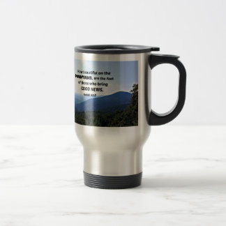 Isaiah 52:7 How beautiful on the mountains are Travel Mug