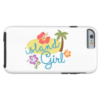 Island Girl Tough iPhone 6 Case