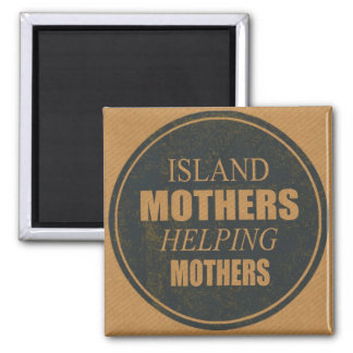 Island Mothers Helping Mothers Fridge Magnet