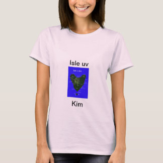 Isle uv Kim T-Shirt