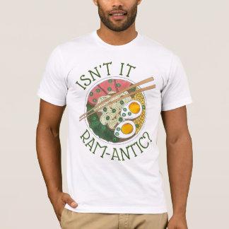 Isn't It Ram-Antic (Romantic) Ramen Noodles Love T-Shirt