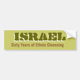 ISRAEL Sixty Years of Ethnic Cleansing Bumperstick Bumper Sticker