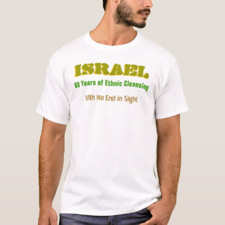 Israeli Ethnic Cleansing Protest T-Shirt