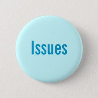 Issues 2 Inch Round Button