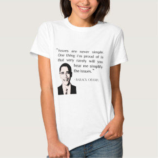 Issues are never simple. Obama Barack gift idea T-shirt