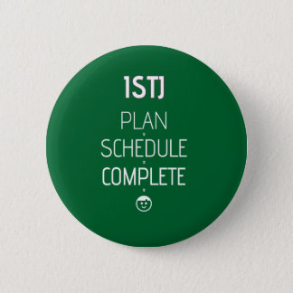 "ISTJ ""Plan > Schedule > Complete"" Button"