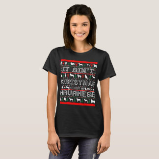 It Aint Christmas Without My Havanese T-Shirt