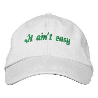 'It ain't easy' basic adjustable cap Embroidered Baseball Caps