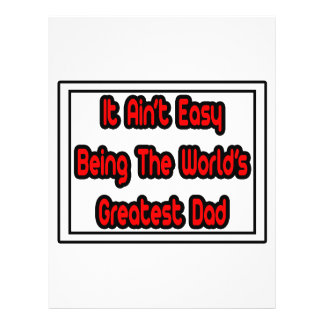 It Aint' Easy...World's Greatest Dad Personalized Flyer