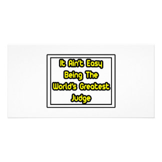 It Aint' Easy...World's Greatest Judge Picture Card