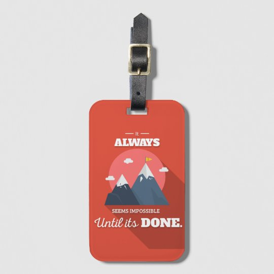 It always seems impossible until it's done luggage tag