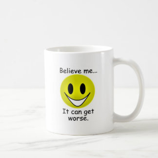 It Can Get Worse Coffee Mugs