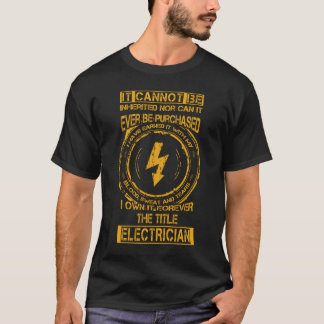 It cannot be inherited...title electrician T-Shirt