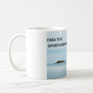 It creates your opportunities coffee mug