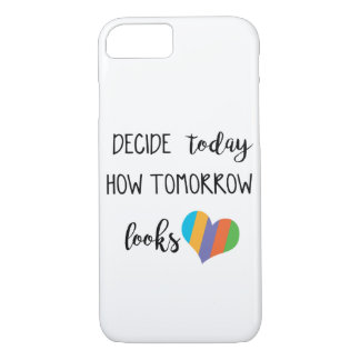 It decides today how it watches love r tomorrow+f iPhone 8/7 case