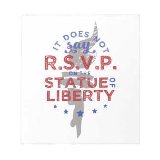 It Does Not Say RSVP on the Statue of Liberty Notepad