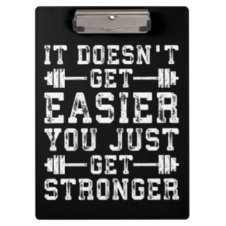 It Doesn't Get Easier, You Just Get Stronger - Gym Clipboard