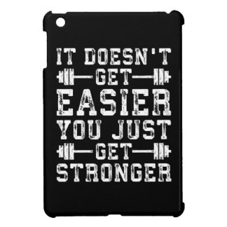 It Doesn't Get Easier, You Just Get Stronger - Gym iPad Mini Cover
