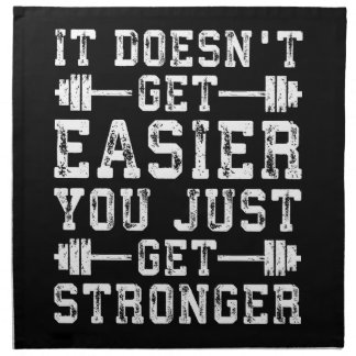 It Doesn't Get Easier, You Just Get Stronger - Gym Napkin