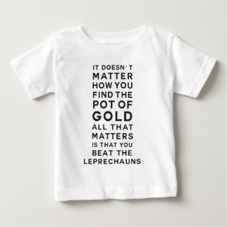 It doesn't matter how you find the pot of gold. Al Baby T-Shirt