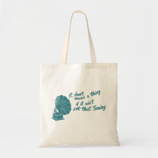 It don't mean a thing if it ain't got that SWING Tote Bag