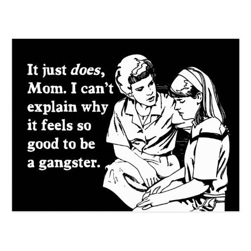 it feels good to be a gangster gangsta postcards