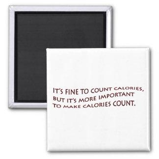 It fine to count calories... magnet