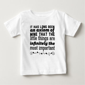 It has long been an axiom of mine that the little baby T-Shirt