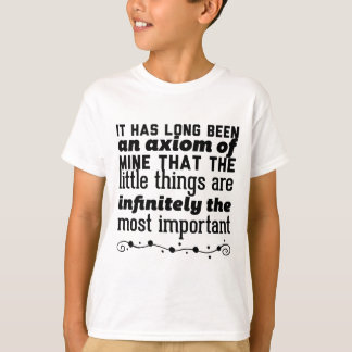 It has long been an axiom of mine that the little T-Shirt