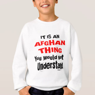 It Is AFGHAN Thing Designs Sweatshirt