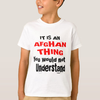 It Is AFGHAN Thing Designs T-Shirt