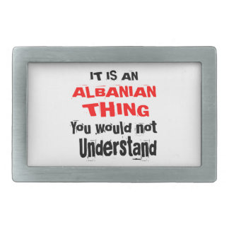 It Is ALBANIAN Thing Designs Belt Buckles