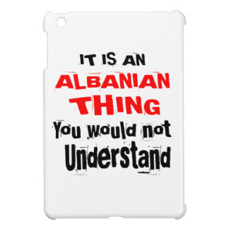 It Is ALBANIAN Thing Designs iPad Mini Cover