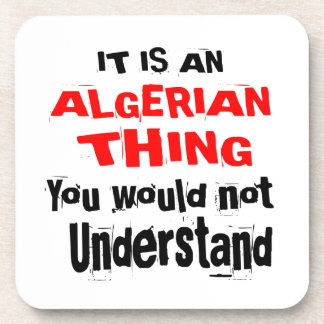 It Is ALGERIAN Thing Designs Coaster