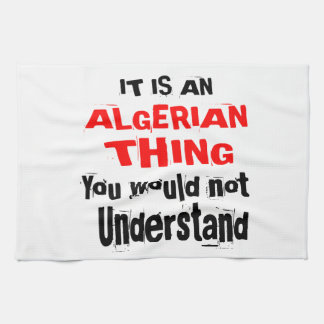 It Is ALGERIAN Thing Designs Kitchen Towel