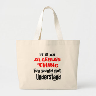 It Is ALGERIAN Thing Designs Large Tote Bag