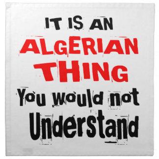 It Is ALGERIAN Thing Designs Napkin