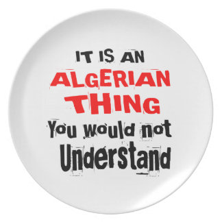 It Is ALGERIAN Thing Designs Plate