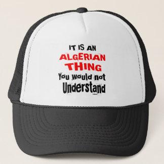 It Is ALGERIAN Thing Designs Trucker Hat